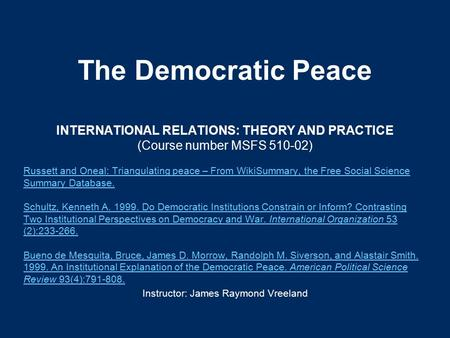 the democratic peace theory politics essay Democracies are less war-prone: does the democratic peace theory best  explain the  this freedom takes many forms: economic, political, moral, etc.