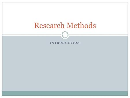 Research Methods Introduction.