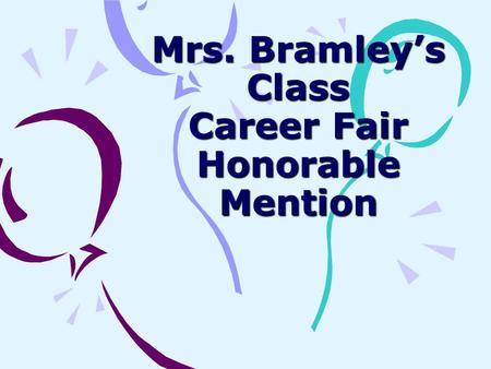 Mrs. Bramley's Class Career Fair Honorable Mention.