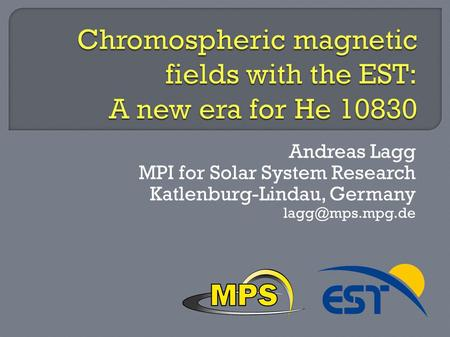 Andreas Lagg MPI for Solar System Research Katlenburg-Lindau, Germany