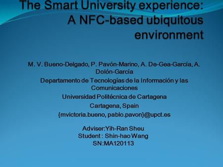 The Smart University experience: A NFC-based ubiquitous environment
