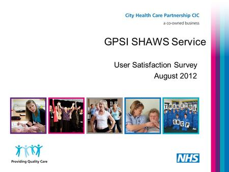 GPSI SHAWS Service User Satisfaction Survey August 2012.