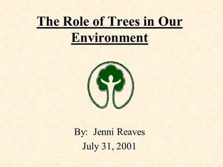 The Role of Trees in Our Environment