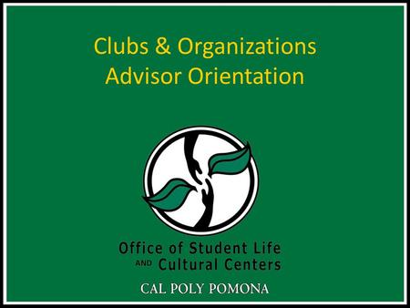 Clubs & Organizations Advisor Orientation. Overview Office of Student Life & Cultural Centers The Re-Chartering Process MyBAR Campus Policies Advisors.