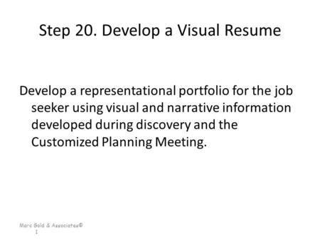 Step 20. Develop a Visual Resume