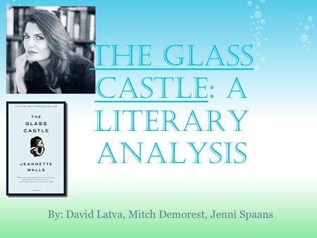 the glass castle analysis Jeannette walls jeannette is a major character and protagonist she is a round, dynamic character, and the memoir focuses on her development and maturity.