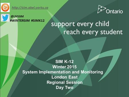 SIM K-12 Winter 2015 System Implementation and Monitoring London East Regional Session Day Two #WINTERSIM #SIMK12.