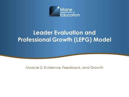 Leader Evaluation and Professional Growth (LEPG) Model