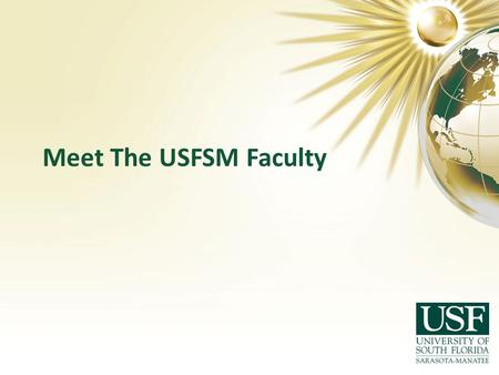 Meet The USFSM Faculty.