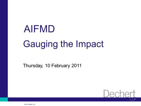 AIFMD Gauging the Impact Thursday, 10 February 2011.