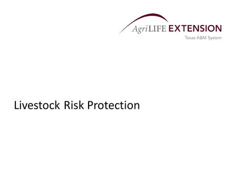 Livestock Risk Protection. Overview  Livestock Risk Protection (LRP) insurance is a single-peril insurance program offered by the Risk Management Agency.