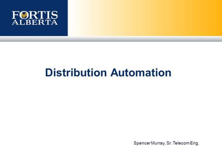 Spencer Murray, Sr. Telecom Eng. Distribution Automation.