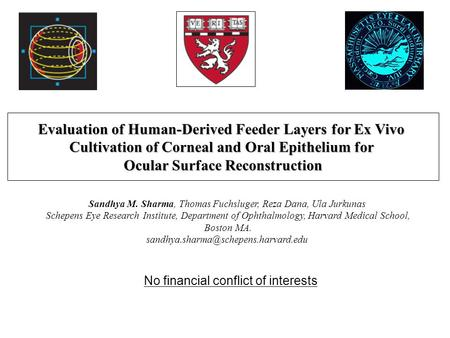 Evaluation of Human-Derived Feeder Layers for Ex Vivo Cultivation of Corneal and Oral Epithelium for Ocular Surface Reconstruction No financial conflict.