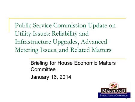 1 11 Public Service Commission Update on Utility Issues: Reliability and Infrastructure Upgrades, Advanced Metering Issues, and Related Matters Briefing.