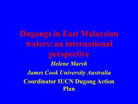 Dugongs in East Malaysian waters: an international perspective