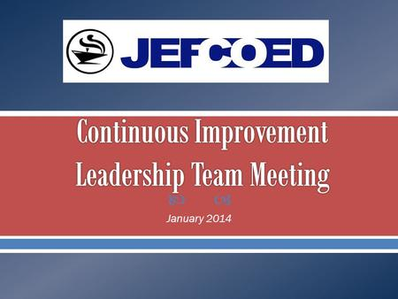 January 2014. To facilitate a common structure and process for continual improvement in all Jefferson County Schools.