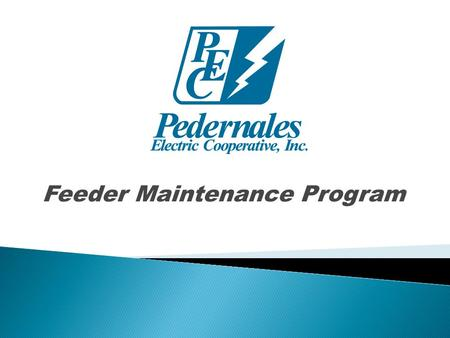 Feeder Maintenance Program. The purpose of the Cooperative is to provide safe, reliable, low-cost energy services in fiscally responsible partnership.