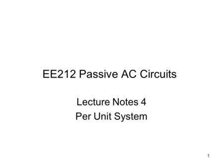 Lecture Notes 4 Per Unit System