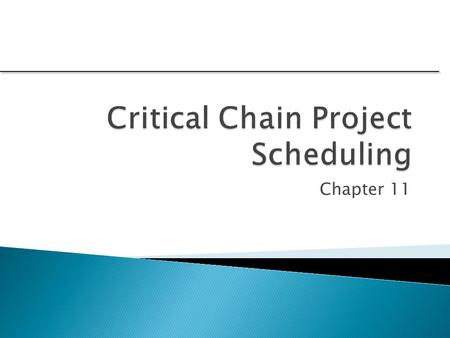 Critical Chain Project Scheduling
