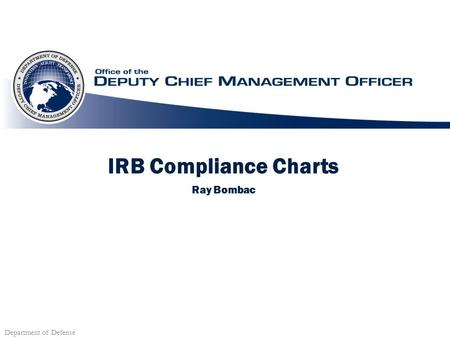Department of Defense IRB Compliance Charts Ray Bombac.