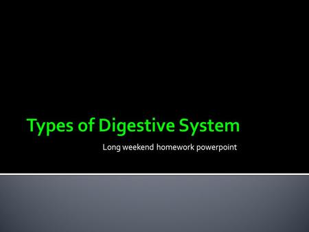 Long weekend homework powerpoint. LEARNING OUTCOMES By the end of this lesson, you should be able to:  Understand and explain the systems for processing.