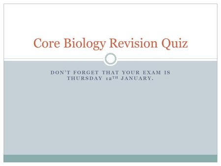 Core Biology Revision Quiz