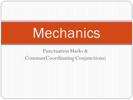 Punctuation Marks & Commas(Coordinating Conjunctions)