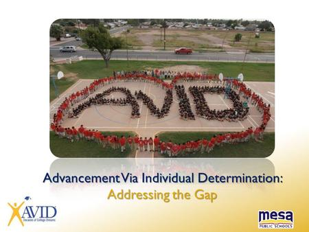 Advancement Via Individual Determination: Addressing the Gap.