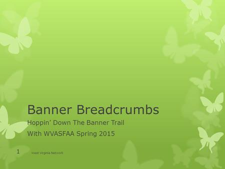 Hoppin' Down The Banner Trail With WVASFAA Spring 2015
