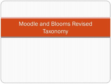 Moodle and Blooms Revised Taxonomy. Pedagogy-Lead the Child One definition of pedagogy in Wiktionary sayspedagogy The profession of teaching The activities.