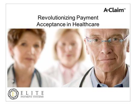 Revolutionizing Payment Acceptance in Healthcare.