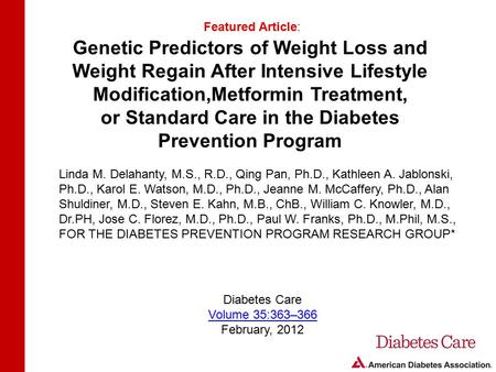 Genetic Predictors of Weight Loss and Weight Regain After Intensive Lifestyle Modification,Metformin Treatment, or Standard Care in the Diabetes Prevention.
