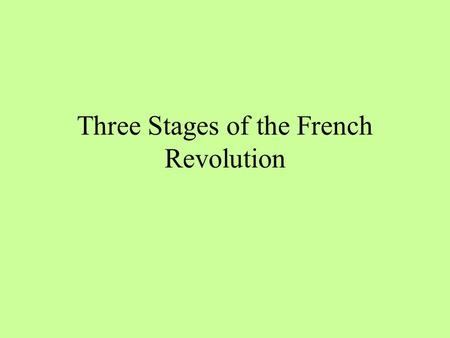 Three Stages of the French Revolution