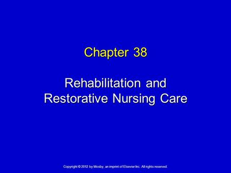 Chapter 38 Rehabilitation and Restorative Nursing Care