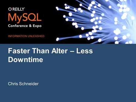 Faster Than Alter – Less Downtime Chris Schneider.