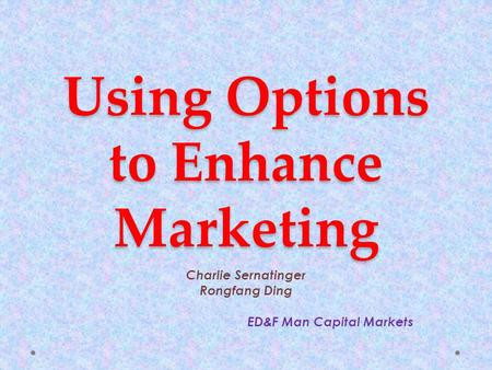 Using Options to Enhance Marketing