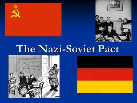 The Nazi-Soviet Pact. What did Hitler Want? After the destruction of Czechoslovakia, it was clear that Poland was Hitler's next target. Hitler had obvious.