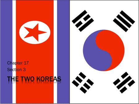 Chapter 17 Section 3.  1945- Koreans celebrated Japanese defeat in WWII with joy and hope  After WWII, U.S. and Soviets agreed to let Korea regain independence.