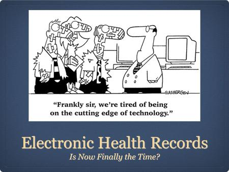 Electronic Health Records Is Now Finally the Time?