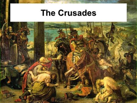 The Crusades. I. Background A.The Seljuk Turks (Muslims) took control of the Holy Land (Jerusalem).
