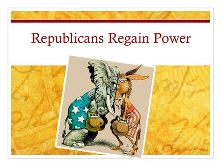 Republicans Regain Power. Popular Vote vs. Electoral Vote Popular Vote: made by the qualified voters Electoral Vote: made by the electoral college (people.