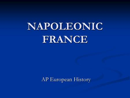 What is the importance of Napoleon on European history?