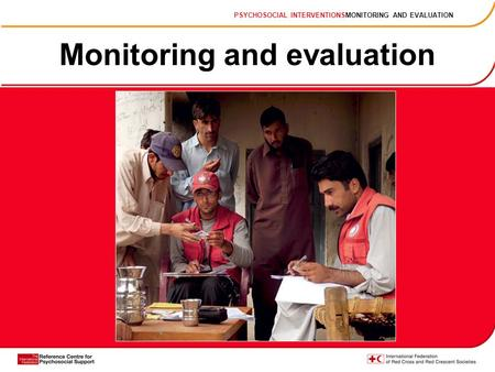 Monitoring and evaluation PSYCHOSOCIAL INTERVENTIONSMONITORING AND EVALUATION.