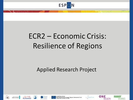 ECR2 – Economic Crisis: Resilience of Regions Applied Research Project.