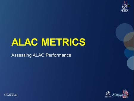 ALAC METRICS Assessing ALAC Performance. ALAC metrics 2008 Attendance Voting ACHIEVING NOT ACHIEVING.