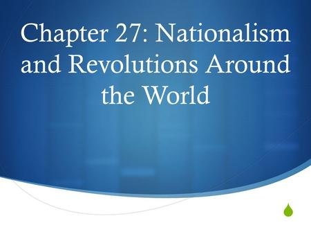 Chapter 27: Nationalism and Revolutions Around the World