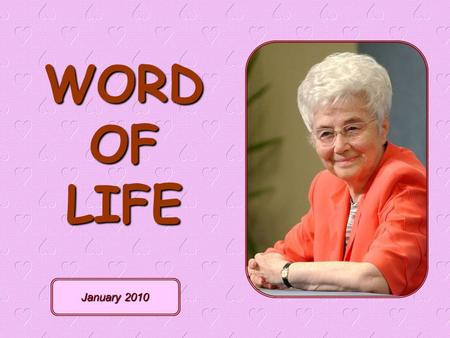WORD OF LIFE January 2010 The Week of Prayer for Christian Unity is celebrated in many parts of the world from January 18-25; in the Philippines from.
