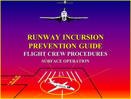 RUNWAY INCURSION PREVENTION GUIDE