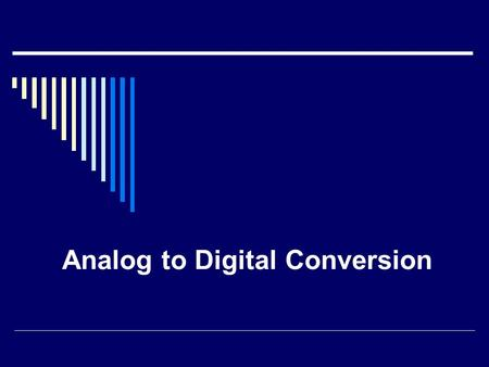Analog to Digital Conversion. Introduction  An analog-to-digital converter (ADC, A/D, or A to D) is a device that converts continuous signals to discrete.