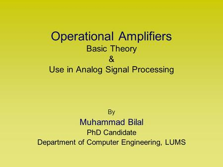 Operational Amplifiers Basic Theory & Use in Analog Signal Processing